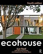 Ecohouse : A Design Guide.